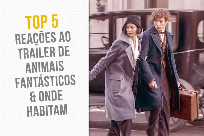 TOP 5: Reações ao trailer de Animais Fantásticos & Onde Habitam